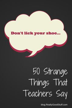 50 Strange Things Teachers Say - - 50 Strange Things Teachers Say Teacher Humor 50 seltsame Dinge, die Lehrer sagen Teacher Humour, Teaching Humor, Teaching Quotes, Teacher Hacks, Best Teacher, Teaching Tips, Funny Teacher Memes, Funny Jokes, Classroom Humor