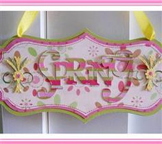 Hanging Sign - Spring. Please visit http://mypaperlove.blogspot.com/2011/04/spring-sign.html for supplies used.