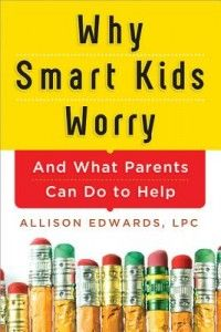 Why Smart Kids Worry: And What Parents Can Do to Help by Allison Edwards ** A one-of-a-kind guidebook on how to help smart kids cope with anxiety ** Elementary Counseling, School Counselor, Elementary Schools, Kids And Parenting, Parenting Hacks, Mindful Parenting, Parenting Classes, Understanding Anxiety, Therapy Tools