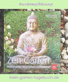 Zen-Garten – ein Buch über Gartengestaltung im Einklang mit der Natur und über Orte der Stille und Erholung Meditation, Zen, Inspiration, Baseball Cards, Blog, Recovery, Diary Book, Places, Nature