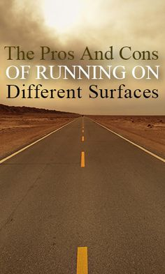 The Pros And Cons Of Running On Different Surfaces