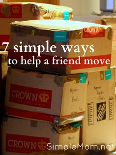 7 simple ways to help a friend move - great tips.