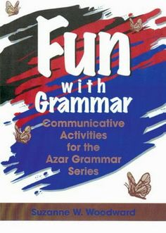 Fun With Grammar: Communicative Activities  for the Azar Grammar Series