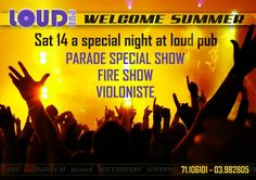 #Saturday 14th #welcome #summer #party at #Loud #Pub - #jounieh #Parade #special #show #fireshow #violoniste 71106101 or 03982805
