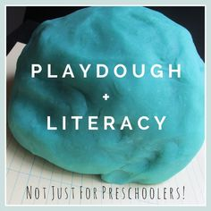 Playdough and Literacy: Not Just for Preschoolers!