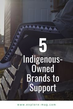 Many of us already try to spend our dollars wisely by choosing to support companies that do right by the environment, but if you're looking for more ways to raise the positive social impact of your budget, here's a list of five Indigenous-owned brands in Canada that will keep you warm, comfortable and well-fed on your adventures.