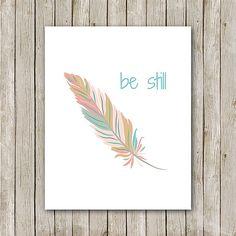 Be Still Print, 8x10, Instant Download, Feather Nursery Art, Tribal Nursery Art, Indian, Navajo, Native, Teal Nursery Art, Aztec, Feather on Etsy, $5.00