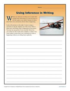 Writing Worksheet Activity - Inference - This worksheet turns the table on your student. Instead of drawing inferences, she'll be writing a story that makes the reader make the inference. It's excellent practice for Common Core Standards for Reading Literature or Reading Informational Text for high school students. Other students might also find it useful.