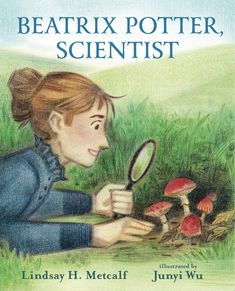 Beatrix Potter, Scientist — Lindsay H. Metcalf - Children's Author and Journalist Book Club Books, Book Lists, Books To Read, Kid Books, Reading Books, Beatrix Potter, Peter Rabbit Story, Kansas, Thriller