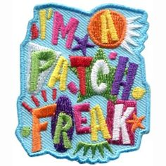 I'm a Patch Freak (Iron On) Embroidered Patch by E-Patches & Crests Girl Scout Patches, Girl Scout Troop, Girl Scouts, Girl Scout Camping, Iron On Embroidered Patches, Cool Patches, Crests, Special People, Our Kids