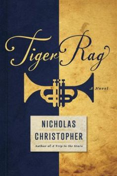 Tiger rag by Nicholas Christopher. Faced with her disintegrating family life, Dr. Ruby Cardillo enlists her daughter to accompany her on a trip up the East Coast to discover her family's ties to a long-rumored Edison cylinder recording of jazz musician Buddy Bolden.
