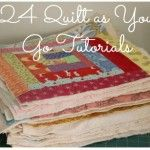 quilt as you go 24 tutorials to get you started