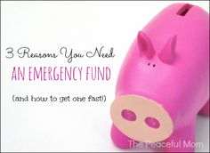 3 Reasons You Need An Emergency Fund (and how to get one fast!)--The Peaceful Mom #budget