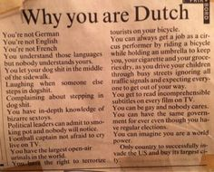 Why you are Dutch.