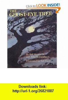 The Ghost-Eye Tree (9780590433242) Bill Martin Jr., John Archambault, Ted Rand , ISBN-10: 0590433245  , ISBN-13: 978-0590433242 ,  , tutorials , pdf , ebook , torrent , downloads , rapidshare , filesonic , hotfile , megaupload , fileserve
