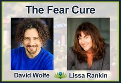 be healthy-page: THE FEAR CURE WITH DR. LISSA RANKIN AND DAVID WOLF...