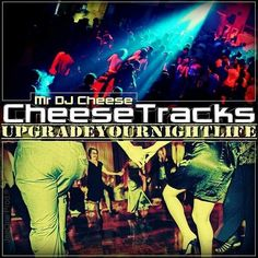 CHEESETRACKS Presents -  UPGRADEYOURNIGHTLIFE Part 1 http://soundcloud.com/mr-dj-cheese