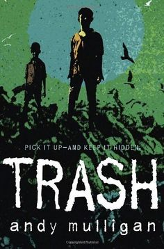 "In an unnamed Third World country, in the not-so-distant future, three ""dumpsite boys"" make a living picking through the mountains of garbage on the outskirts of a large city. Trash by Andy Mulligan. Ya Books, Book Club Books, The Book, Good Books, Books To Read, Free Books, Book Art, Middle School Novels, Get Movies"