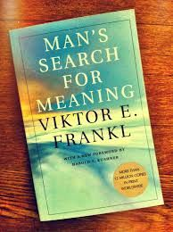 man's search for meaning - Victor Frankl -- love this book!