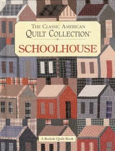 The Classic American Quilt Collection_Schoolhouse_cover_2 school house quilt block