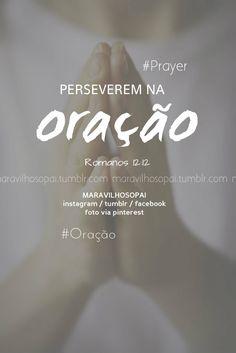 Perseverem na oração. Romanos 12:12 #maravilhosopai #fé #faith #bible #bíblia #orar #oração #pray #prayer
