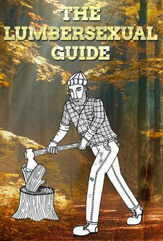 The Lumbersexual Guide: While a beard is, perhaps, the most crucial element of nailing the Lumbersexual look, don't forget: you don't need a bristly tangle of facial hair to make it work. It's the beard on the inside that counts... Click to read the definitive Lumbersexual guide!