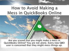 How to avoid making a mess in QuickBooks Online #QBO