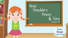 Head Shoulders Knees & Toes (Learn It) - Super Simple Songs Preschool Songs, Kids Songs, Science Activities, Head & Shoulders, Teaching Kids, Kids Learning, Brain Break Videos, Action Songs, Second Grade