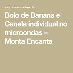 Bolo de Banana e Canela individual no microondas – Monta Encanta