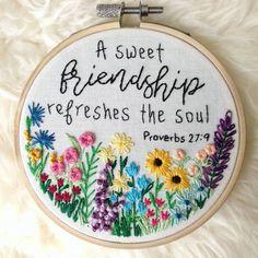 So true . . . . . #friend #friendship #proverbs #scripture #friendshipquotes #florals #flower #flowerfield #wildflowers #garden #etsy #etsyshop #etsyseller #dmc #dmcthreads #dmcembroidery #delicate #customorder #embroidery #bordado #broderie #shopsmall #handmade #maker #craftsposure #hoopart #nicegirlsneedleclub #needlework