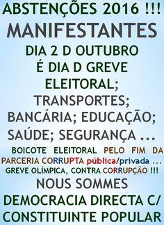 A GOTA D'ÁGUA BRASILEIRA: ABSTENÇÕES 2016 !!!  http://folhadtrigo.blogspot.com.br/  INTERVENÇÃO C/ JUNTA CIVIL/MILITAR, YAAHHH !!!  ABSTENÇÕES 2016, 2018 ...  CONSTITUINTE POPULAR EM AÇÃO,  POR UMA DEMOCRACIA DIRECTA; S/ PARTIDOS Y C/ CONSTITUINTE POPULAR, INDIOCINZENTO PRESIDENTE 2016 ...  VAMUS OCUPAR NOSSAS PÇs PÚBLICAS !!!  CONTATO: folhadtrigo@gmail.com