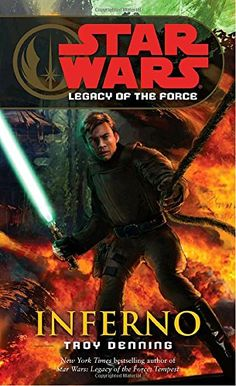 Inferno (Star Wars: Legacy of the Force, Book 6) by Troy ...