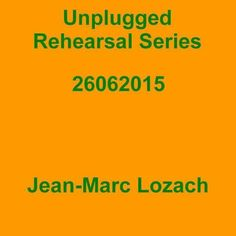 Unplugged Rehearsal Series Opus 175 by Jean-Marc Lozach is on HearThis.at