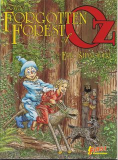 The Forgotten Forest of OZ Eric Shanower First Comics Graphic Novel 1988 Continuing & Re-Imaginging the L FRANK BAUM Fantasy Universe