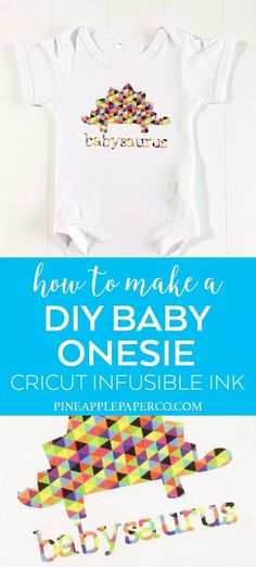 How to Make a Baby Onesie with Cricut Infusible Ink, Diy And Crafts, How to Make a Baby Onesie with Cricut Infusible Ink and Cricut Compatible Onesie - Easy Dinosaur Babysaurus Onesie by Pineapple Paper Co. Cool Diy Projects, Project Ideas, Craft Ideas, Vinyl Projects, Diy Ideas, Party Ideas, Baby Onesie, Onesies, Cricut Baby Shower