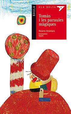 GENER-2014. Ricardo Alcántara. Tomàs i les paraules màgiques. Ficció (6-8 anys)