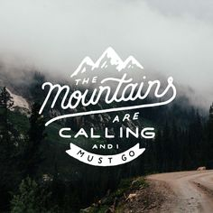 The mountains are calling! Typography and art print.