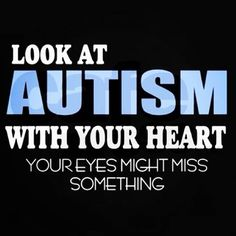 Look at #autism with an open #heart and be open to all the wonderful things autism has to offer. #autismcanada #autismawareness #autismacceptance