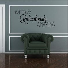Make Today Ridiculously Amazing (M) Wall Saying Vinyl Lettering Home Decor Decal Stickers Quotes, http://www.amazon.com/dp/B00BTJXPYE/ref=cm_sw_r_pi_awd_LBz4rb1KBY4CZ