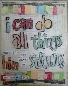 """I can do all things through Christ which strengtheneth me."" One of my favorite scriptures"