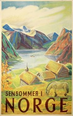 Original vintage poster: Norway - Sensommer i Norge Beautiful Norway, Tourism Poster, Norway Travel, Vintage Travel Posters, Vintage Ski, Travel And Tourism, Vintage Images, Illustration, Holiday Posters