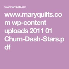 www.maryquilts.com wp-content uploads 2011 01 Churn-Dash-Stars.pdf