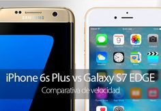 iPhone 6s Plus vs Samsung Galaxy S7 EDGE – Comparativa de velocidad