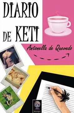 17° Reseña 2015 Bookceando Entre Letras: DIARIO DE KETI - ANTONELLA DE QUEVEDO
