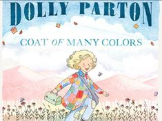 Carole's Chatter: Coat of Many Colors by Dolly Parton Dolly Parton, Coat Of Many Colors, Coloring Books, Love Her, This Book, Songs, Cartoon, Children
