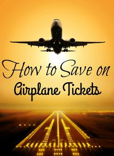 Save money when you travel! How to Score the Best Airfare Deals