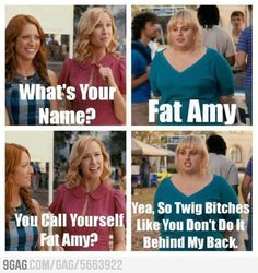 Fat Amy! Love her!!