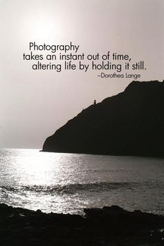 I love this quote! Dorothea Lange invade you don't know was the first woman photojournalist :)