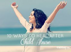 10 Ways To Heal After Child Abuse - Politilady