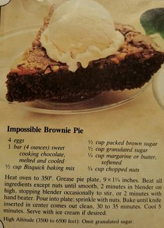 For a chocolate chip pie, leave out chocolate and add chocolate chips. (coat in bisquick or flour) Tart Recipes, Brownie Recipes, Sweet Recipes, Pie Dessert, Eat Dessert First, Dessert Recipes, Bisquick Recipes, Baking Recipes, Easy Desserts
